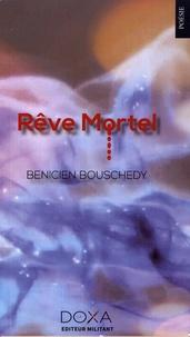 Benicien Bouschedy - Rêve mortel.