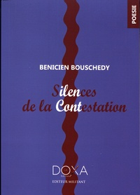 Benicien Bouschedy - Silences de la contestation.