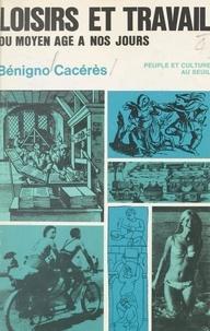 Bénigno Carérès - Loisirs et travail, du Moyen Âge à nos jours.