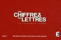 Bénita Rolland - Calendrier 2009 Des chiffres et des lettres.