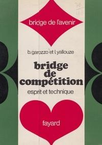 Benito Garozzo et Léon Yallouze - Bridge de compétition : esprit et technique.