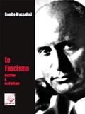 Benito Mussolini - Le fascisme - Doctrine & institutions.