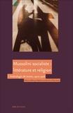 Benito Mussolini - Mussolini socialiste : littérature et religion - Volume 1, Anthologie de textes, 1900-1918.