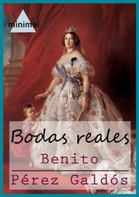 Benito Perez Galdos - Bodas reales.