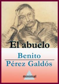 Benito Perez Galdos - El abuelo.