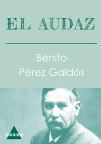 Benito Perez Galdos - El audaz.