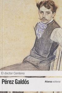 Benito Pérez Galdos - El doctor Centeno.