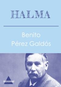 Benito Perez Galdos - Halma.