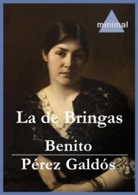 Benito Perez Galdos - La de Bringas.