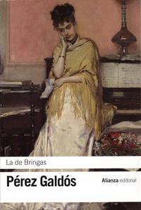 Benito Pérez Galdos - La de Bringas.