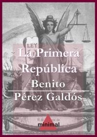 Benito Perez Galdos - La Primera República.