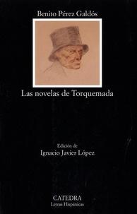 Benito Pérez Galdos - Las novelas de Torquemada - Toquemada en la hoguera ; Torquemada en la cruz ; Torquemada en el purgatorio ; Torquemada y San Pedro.