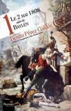 Benito Perez Galdos - Le 2 mai 1808 - Tome 1, suivi de Baylen.