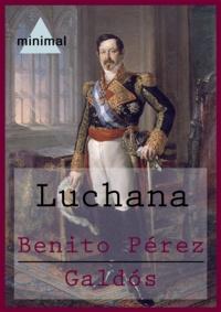 Benito Perez Galdos - Luchana.