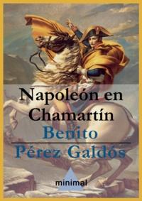 Benito Perez Galdos - Napoleón en Chamartín.