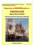 "Benito Pérez Galdos - Progressez en espagnol grâce à ""Trafalgar"" de Benito Perez Galdos."