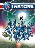 Benj et Philippe Briones - PSG Heroes Tome 1 : Menace capitale.