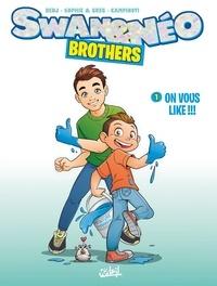 Benj et  Sophie et Greg - Swan et Néo Brothers T01 - On vous like !.