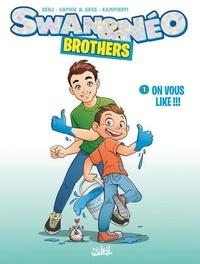 Benj et  Sophie & Greg - Swan et Néo - Brothers Tome 1 : On vous like !.