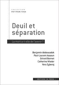 Benjamin Abdessadok et Paul-Laurent Assoun - Deuil et séparation - La mort a-t-elle de l'avenir ?.