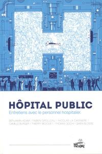Benjamin Adam et Thierry Bedouet - Hôpital public - Entretiens avec le personnel hospitalier.