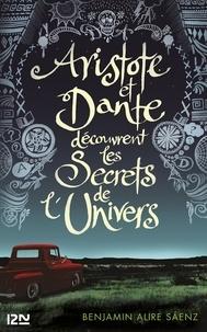 Benjamin Alire Saenz - Aristote et Dante découvrent les secrets de l'univers.
