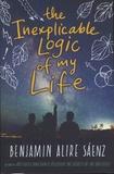 Benjamin Alire Saenz - The Inexplicable Logic of My Life.