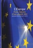 Benjamin Angel et Jacques Lafitte - L'Europe - Petite histoire d'une grande idée.