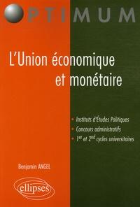 Benjamin Angel - L'Union économique et monétaire - Manuel général.