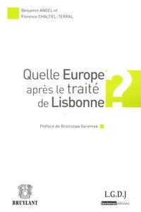 Benjamin Angel et Florence Chaltiel Terral - Quelle Europe après le traité de Lisbonne ?.