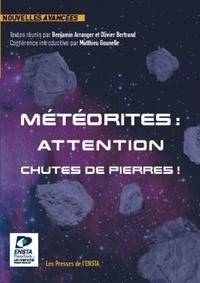 Benjamin Arranger et Olivier Bertrand - Météorites : attention chutes de pierres ! - Concours de nouvelles.