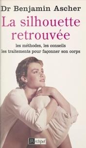 Benjamin Ascher et Marie-Gabrielle Houriez - La silhouette retrouvée.
