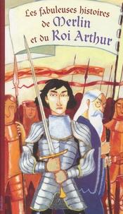 Benjamin Bachelier et Gilles Massardier - Les fabuleuses histoires de Merlin et du Roi Athur.