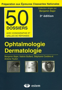 Benjamin Bajer et Valérie Buffard - Ophtalmologie Dermatologie.