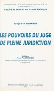 Benjamin Baldous - Les pouvoirs du juge de pleine juridiction.