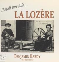 Benjamin Bardy et Jean-Pierre Lacan - Il était une fois la Lozère.