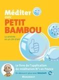 Benjamin Basco et Loïc Dujardin - Méditer avec Petit Bambou.
