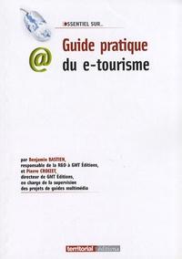 Benjamin Bastien et Pierre Croizet - Guide pratique du e-tourisme.
