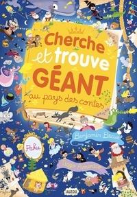 Benjamin Bécue et Tiago Americo - Cherche et trouve géant au pays des contes.