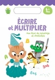 Benjamin Bécue et Susana Gurrea - Ecrire et multiplier - 6 ans et +.