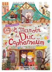 Benjamin Bécue - Le manoir du Duc de Capharnaum.
