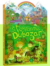 Benjamin Bécue - Le royaume Dubazar.