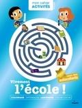 Benjamin Bécue et Sylvie Bessard - Vivement l'école !.