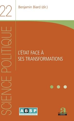 Benjamin Biard - L'Etat face à ses transformations.