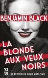 Benjamin Black - La blonde aux yeux noirs.