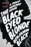 Benjamin Black - The Black-Eyed Blonde - A Philip Marlowe Novel.