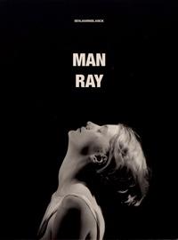 Benjamin Blanck - Man Ray.
