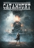 Benjamin Blasco-Martinez et Albert Bonneau - Catamount Tome 2 : Le train des maudits.