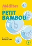 Benjamin Blasco et Ludovic Dujardin - Méditer avec Petit Bambou.