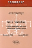 Benjamin Blunier et Abdelatiff Miraoui - Piles à combustible Genie énergétique - Principes, modélisation, applications avec exercices et problèmes corrigés.